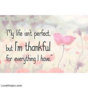 ... ://www.lovethispic.com/image/41354/im-thankful-for-everything-i-have
