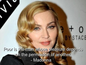 Madonna best quotes sayings poor man wisdom