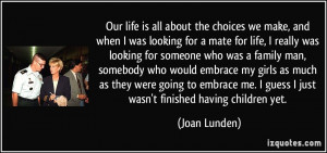 Our life is all about the choices we make, and when I was looking for ...