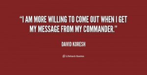 quote-David-Koresh-i-am-more-willing-to-come-out-191978.png