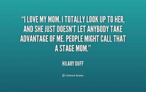 quote-Hilary-Duff-i-love-my-mom-i-totally-look-156609.png