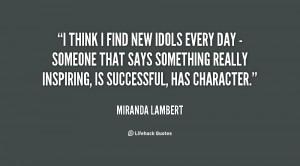 quote-Miranda-Lambert-i-think-i-find-new-idols-every-133316_2.png