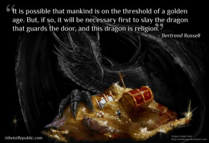 ... slay the dragon that guards the door, and this dragon is religion