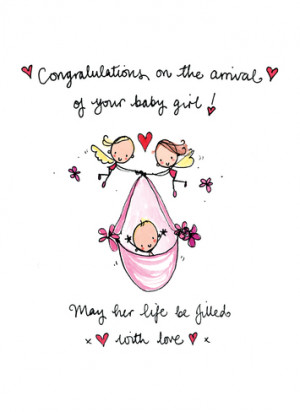 Congratulations on the arrival of your baby girl way her life be ...