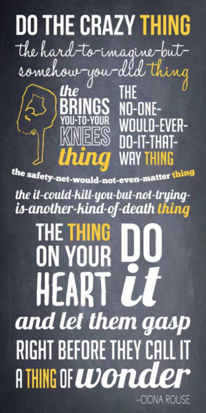 Do the crazy thing the hard-to-imagine-but-somehow-you-did thing the ...
