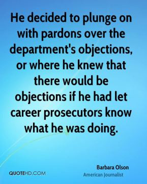 Barbara Olson - He decided to plunge on with pardons over the ...
