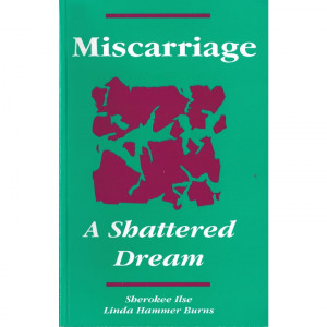 Miscarriage, A Shattered Dream