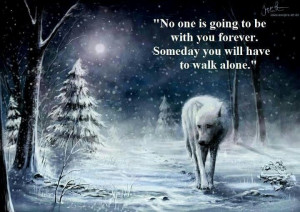 Inspirational Quotes About Wolf | ... Wolf Poem , Lone Wolf Quotes ...