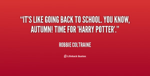 quote-Robbie-Coltraine-its-like-going-back-to-school-you-73967.png