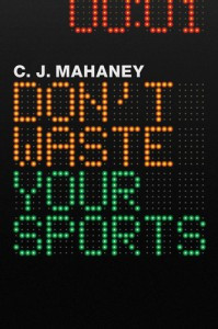Don't Waste Your Sports Quotes: Part 1