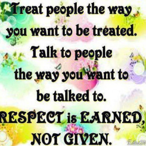 Quotes about respect is earned not given