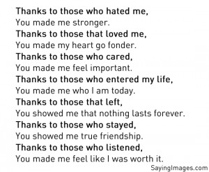 Thanks to those who hated me, You made me stronger.