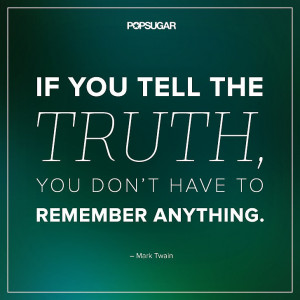 You never know the truth. You know 'a' truth.