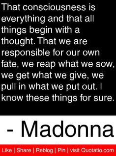 ... put out. I know these things for sure. - Madonna #quotes #quotations