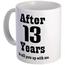 13th Anniversary Funny Quote Mug for