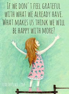 Positive quote: If we don't feel grateful with what we already have ...