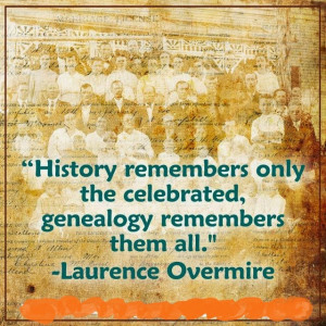 ... the genealogy journey: Some genealogy quotes for a lazy, rainy Monday