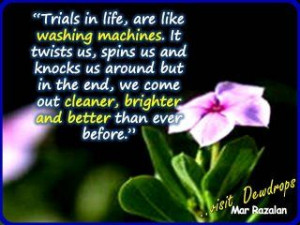 Trials in life are like washing machines. #quote
