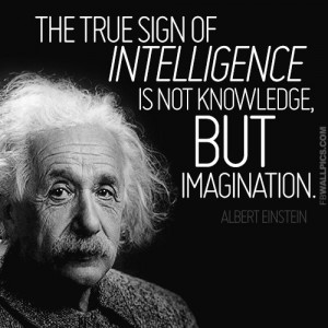 The Sign of Intelligence Albert Einstein Imagination Quote Picture