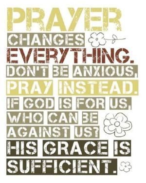 Prayer changes everything…