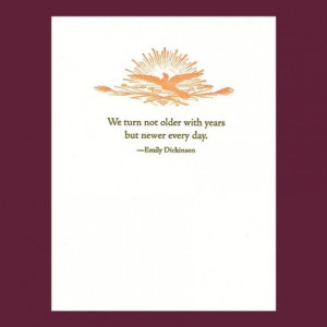 ... turn not older with years - Emily Dickinson quote - letterpress card
