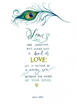 Love one another but make not a bond of love