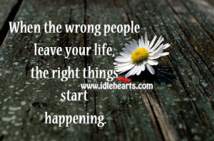 wrong-people-leave-your-life-right-thing-happens-life-quote.jpg