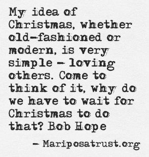 Exactly. The Spirit of Christmas is a way of life. Not just a once a ...