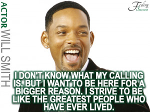 ... to be like the greatest people who have ever lived Will Smith quotes
