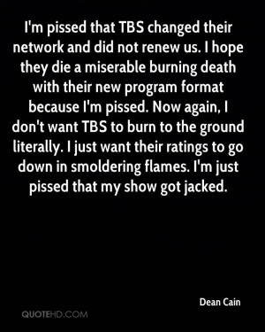 pissed that TBS changed their network and did not renew us. I hope ...