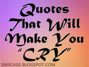 10 Best Quotes That Will Make You Cry