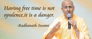 ... Radhanath-Swami-Quotes and tagged with: free time , Radhanath Swami