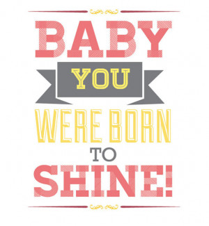 forums: [url=http://www.imagesbuddy.com/baby-you-were-born-to-shine ...