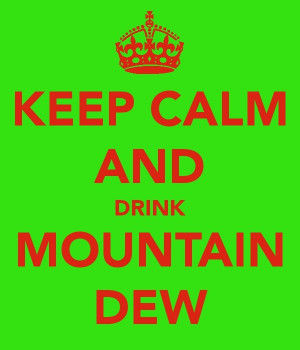 More like this: mountain dew , mountain and mottos .