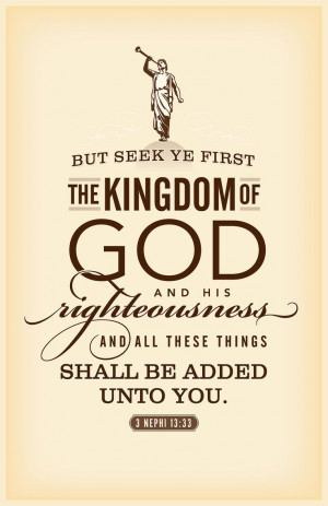 Ryan's LDS Quotes - Seek ye first the kingdom of God.... Free ...