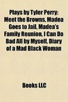 Tyler Perry Madea Funny Quotes Plays by tyler perry: meet the
