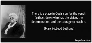 There is a place in God's sun for the youth farthest down who has the ...