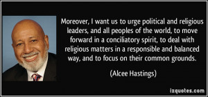 Moreover, I want us to urge political and religious leaders, and all ...