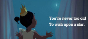 You're never too old to wish upon a star.