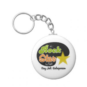Rock Star By Night - Day Job Salesperson Key Chains