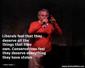 Funny Conservative Quotes About Liberals Liberals feel that they