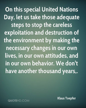 On this special United Nations Day, let us take those adequate steps ...