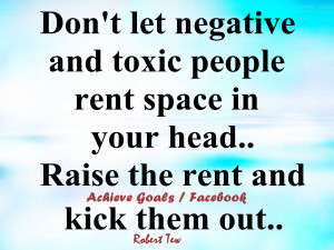 Don't let negative and toxic people