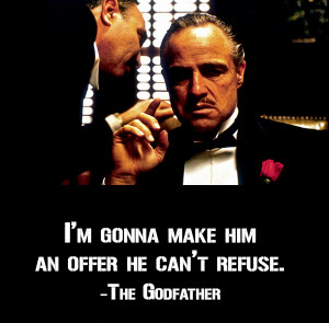 Quote by Marlon Brando in The Godfather