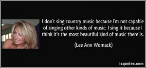 don't sing country music because I'm not capable of singing other ...