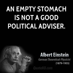 An empty stomach is not a good political adviser.