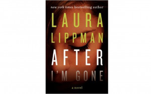 In After I'm Gone , best-selling novelist Laura Lippman explores how ...