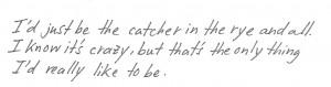 Catcher In The Rye Quotes Catcher in the rye quotes #1