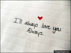 Quotes-i-will-always-love-you-always