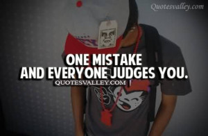 One Mistake And Everyone Judges You